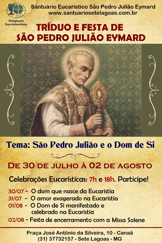 Tríduo e Festa de São Pedro Julião Eymard de 30 a 02/08 no Santuário São Pedro Julião Eymard – Sete Lagoas