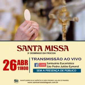 Santa Missa com transmissão ao vivo dia 26/04. Participe!