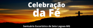 Celebração da Fé 22/05/2020 – Áudio Pe. Jackson Frota, sss