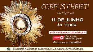 Solenidade de Corpus Christi com transmissão ao vivo, 11/06. Participe!