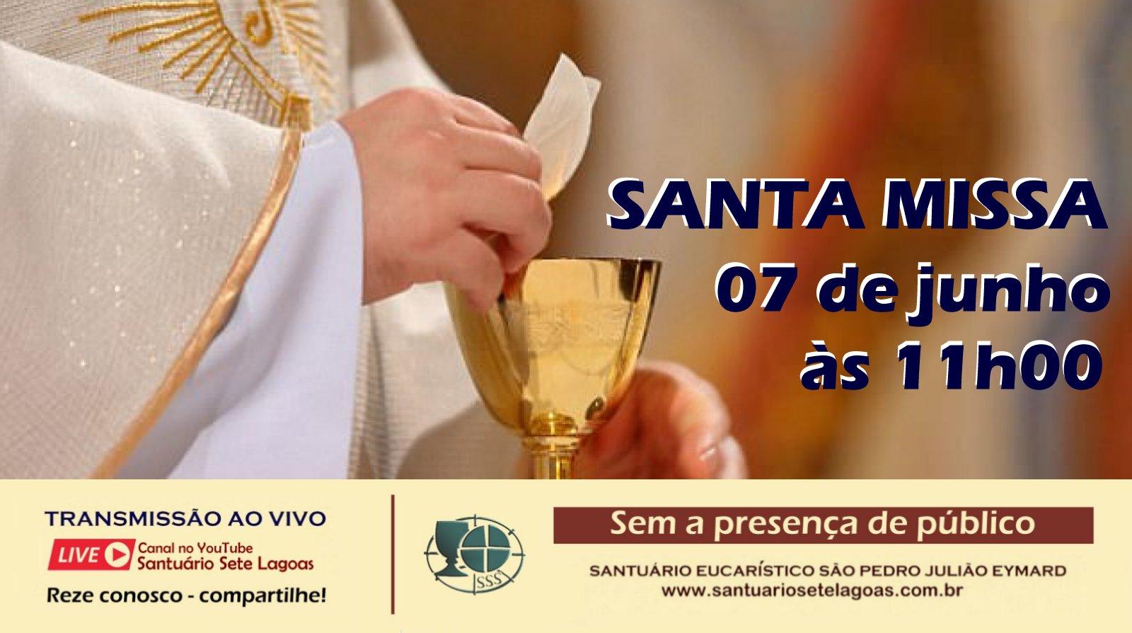 Santa Missa com transmissão ao vivo, domingo dia 07/06. Participe!