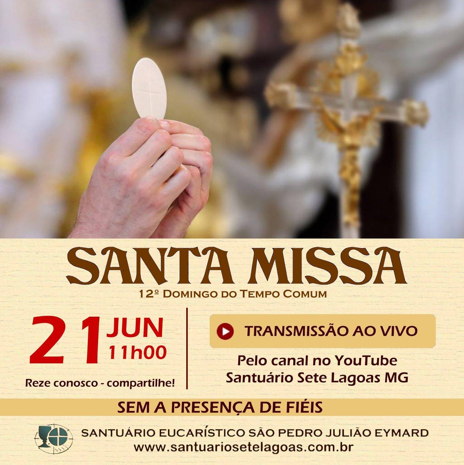 Santa Missa com transmissão ao vivo, 21/06