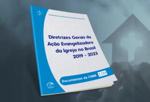 Presidente da CNBB aprofunda a caminhada da Igreja no Brasil a partir das Diretrizes Gerais da Ação Evangelizadora 2019-2023