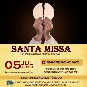 Santa Missa com transmissão ao vivo dia 05/07. Participe!
