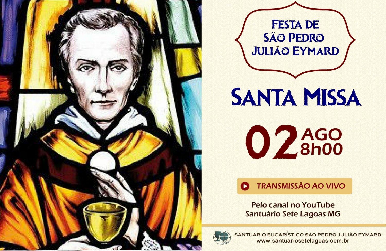 Celebração Eucarística da Festa de São Pedro Julião Eymard dia 02/08 com transmissão ao vivo. Participe!