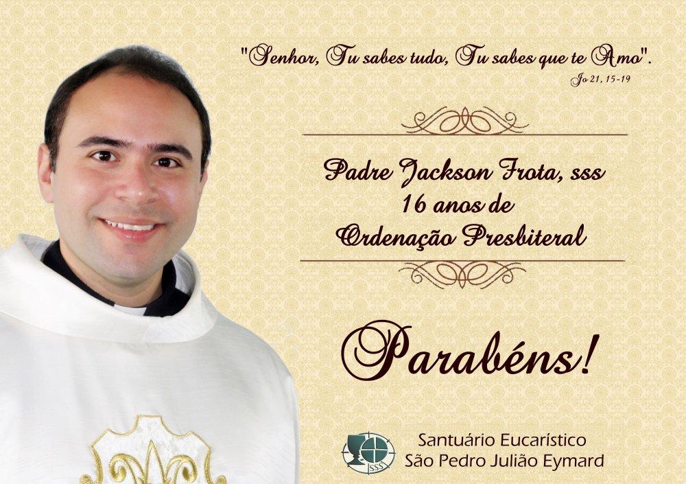 Padre Jackson Frota,sss – 16 anos de Ordenação Presbiteral