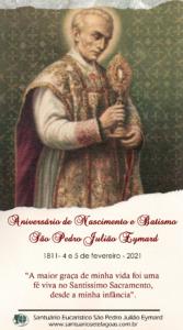 Nascimento e Batismo de São Pedro Julião Eymard – 04 e 05 de fevereiro