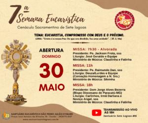 Abertura da 7ª Semana Eucarística dia 30 de maio – Eucaristia, compromisso com Deus e o próximo