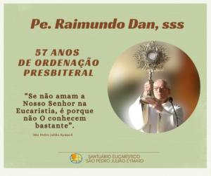 Aniversário de Ordenação Presbiteral Pe. Raimundo Dan, sss